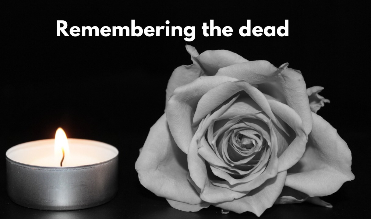 Remembering the dead is a true celebration oflife.