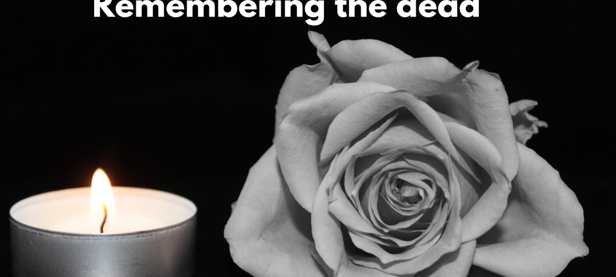 Remembering the dead is a true celebration of life.